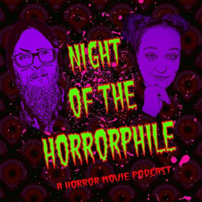 Night Of The Horrorphile: A Horror Movie Podcast