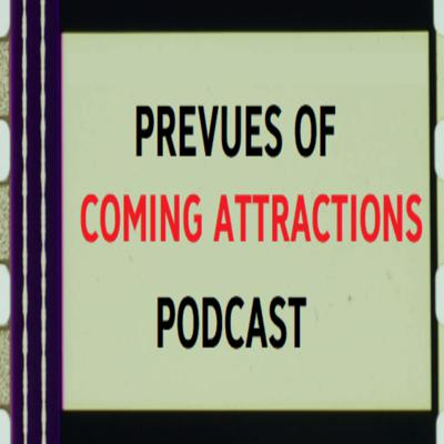 Prevues of Coming Attractions Podcast