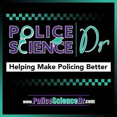 Police Science Dr Podcast, making research accessible to the police practitioner