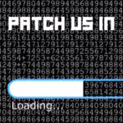 Patch Us In Podcast