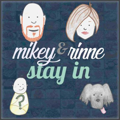 Mikey and Rinne Stay In