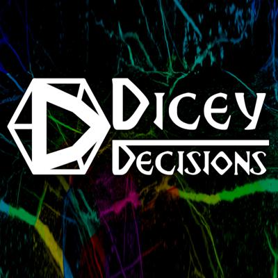Dicey Decisions