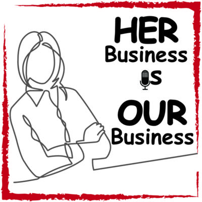 Her Business Is Our Business