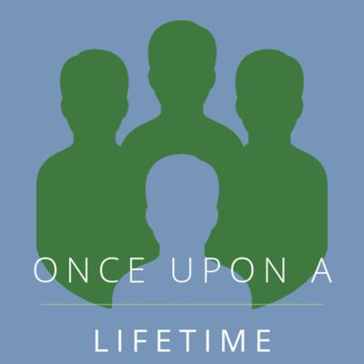 Once Upon A Lifetime Podcast