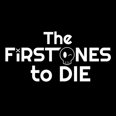 The First Ones to Die