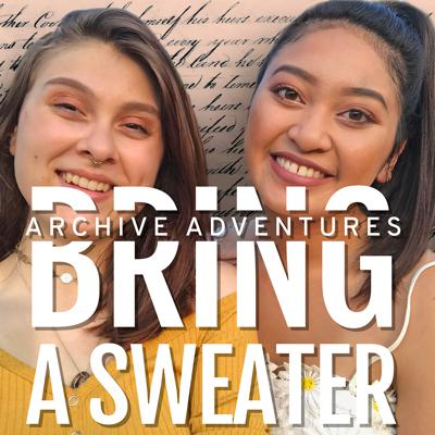 Bring a Sweater: Archive Adventures