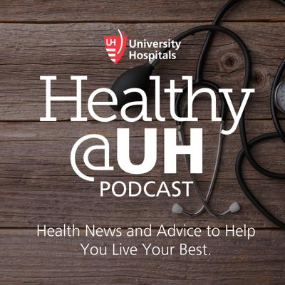 Healthy@UH Podcast