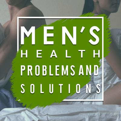 Best Men's Health Problems and Solutions Podcasts
