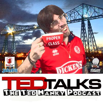 Ted Hanky talks EVERYTHING Teesside and beyond .... plus other crap! Football, comedy, satire, parody. A Boro Fan TV & Shoe Cake Comedy Production - Sponsored by Jokepit.com - The Comedy Box Office.