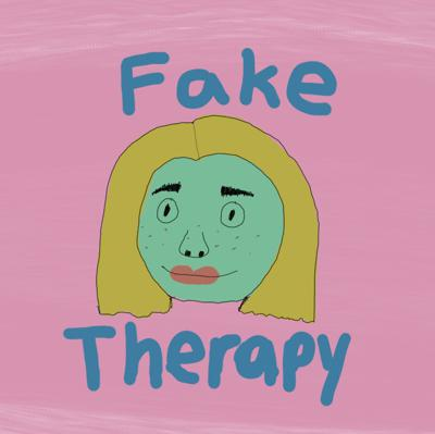 Fake Therapy