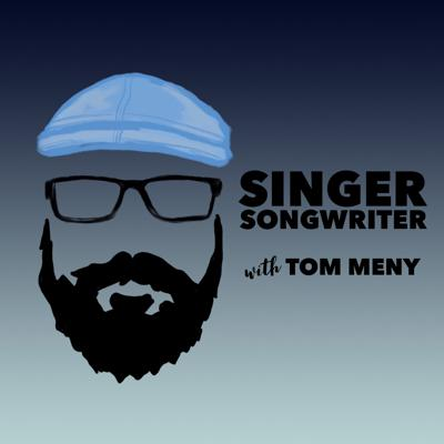 Singer Songwriter is a weekly podcast hosted by award winning songwriter Tom Meny from Austin, TX.