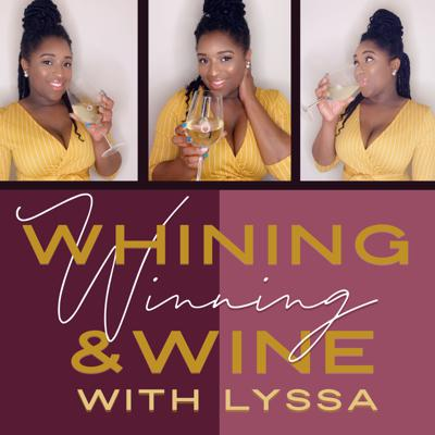Whining, Winning and Wine