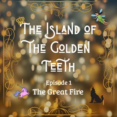 Island Of The Golden Teeth, Episode 1 - The Great Fire
