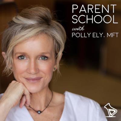 Parent School with Polly Ely, MFT