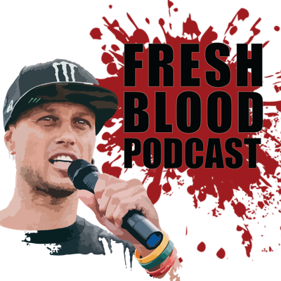 'Fresh Blood' Podcast