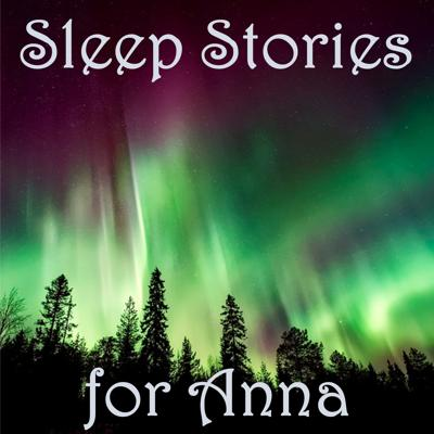 a collection of nonsensical sleep stories for my wife, Anna
