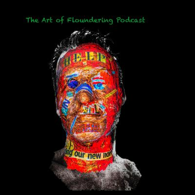 The Art of Floundering Podcast focuses on giving a voice to the voiceless