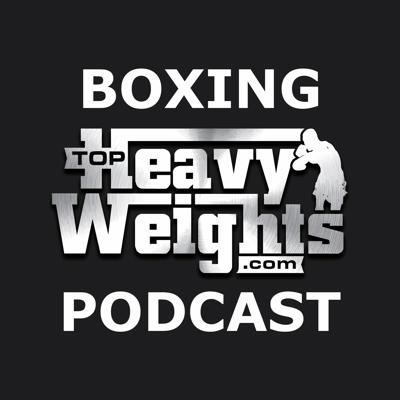 TopHeavyweights.com - The Podcast