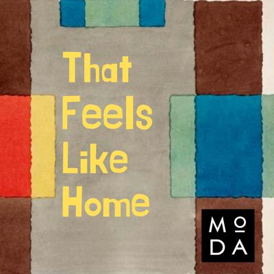 That Feels Like Home builds new stories around MoDA's collections to explore what home means to us.
