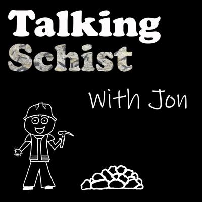 Talking Schist with Jon