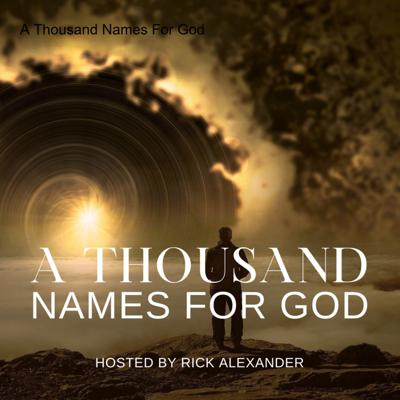 A Thousand Names For God