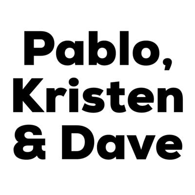 Pablo Jones, Kristen Froebel, and Dave Kapell talk about lots of things.