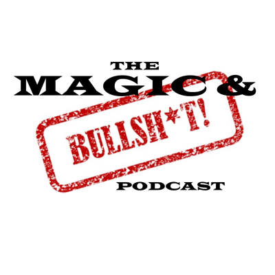 The Magic and BS Podcast
