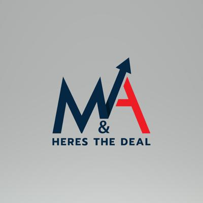 M&A: Here's the Deal Podcast