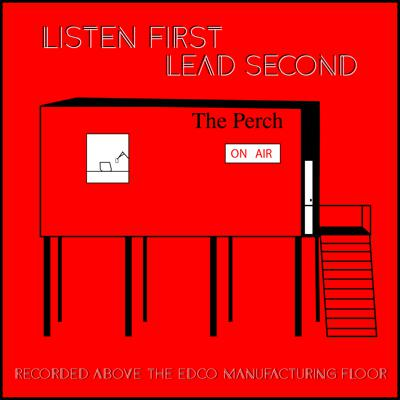 Listen First Lead Second is a podcast about leadership