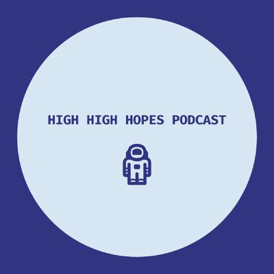 Flat Tooth Productions Presents:The High High Hopes Podcast