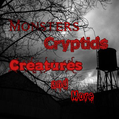 Monsters Cryptids Creatures and More