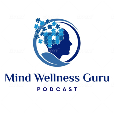Mind Wellness Guru Podcast
