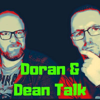 DON'T FORGET TO SUBSCRIBE FOR OUR LATESTCONTENT!!Doran & Dean Talk takes you places you you never thought existed! combining comedy, naughtiness, nostalgia & much more!! So sit back, take a deep breath & listen to our rather unique view of the World.