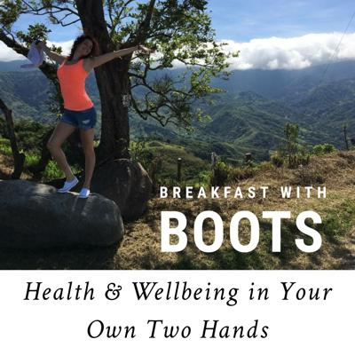 Breakfast with Boots: Health & Wellbeing in Your Own Two Hands