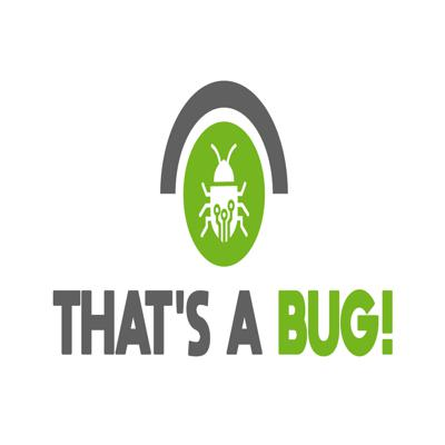 THAT'S A BUG!