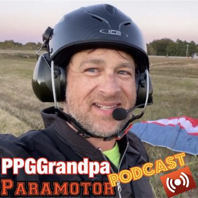 PPG Grandpa's Paramotor Podcast