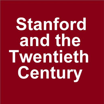 Stanford and the Twentieth Century
