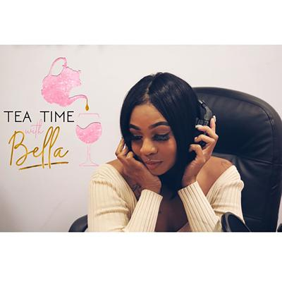Tea Time With Bella