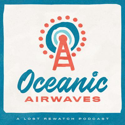 Oceanic Airwaves | A Lost Rewatch Podcast