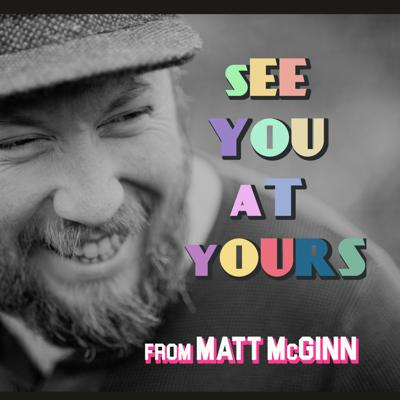'See you at Yours' from Matt McGinn