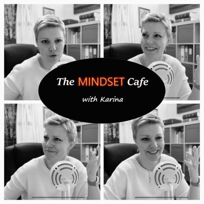 The Mindset Cafe with Karina