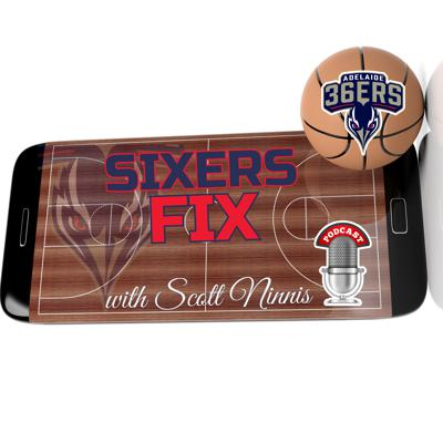 Sixers Fix with Scott Ninnis