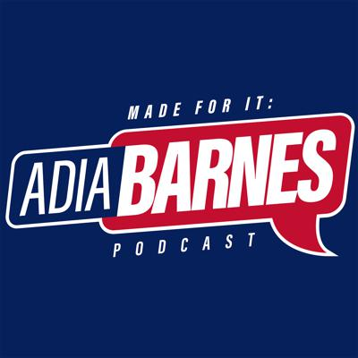 Made For It: The Adia Barnes Podcast