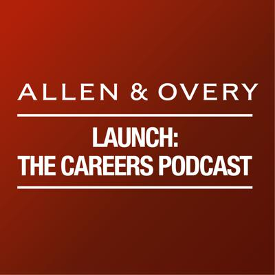 Allen & Overy  Launch: The Careers Podcast