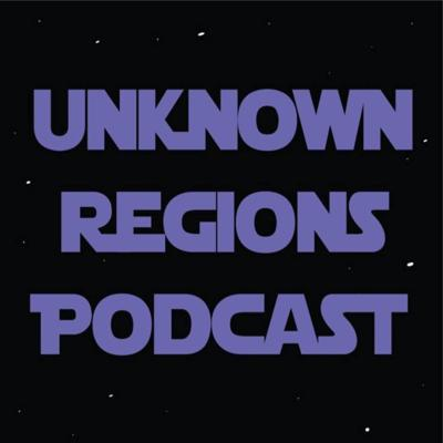 Unknown Regions: A Star Wars Podcast