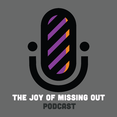 The Joy of Missing Out Podcast