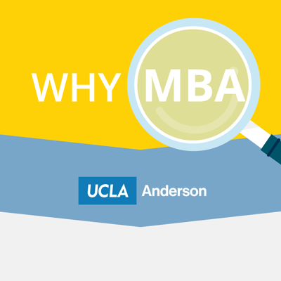 WHY MBA @ UCLA Anderson