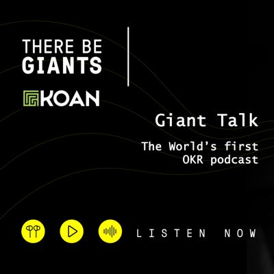 Giant Talk: The World's First OKR Podcast