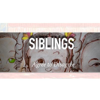 Sibling arguments? Disagreements? Debates? All things guaranteed here, but you are also in for a healthy dose of agreements, compromises, and seeing things from a different perspective.