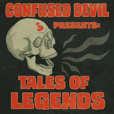 Confused Devil Presents: Tales of Legends
